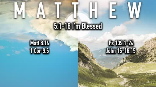 7-07-2019 Matthew 5:1-16 Im Blessed