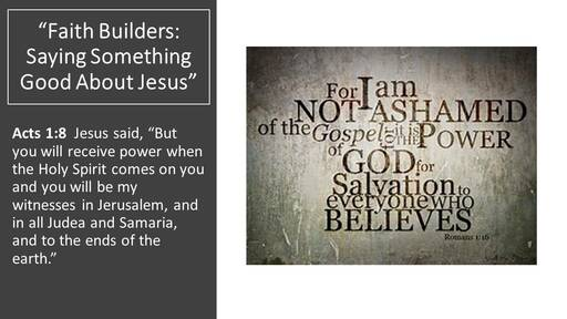 Faith Builders: Saying Something Good About  Jesus