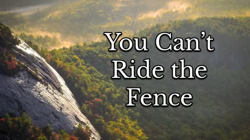 You Can't Ride the Fence (July 7, 2019)