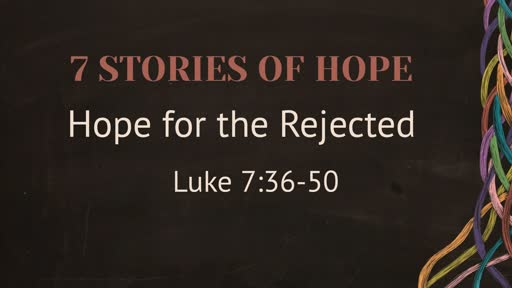 Hope for the Rejected 07-07-19