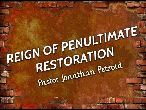 Reign of Penultimate Restoration