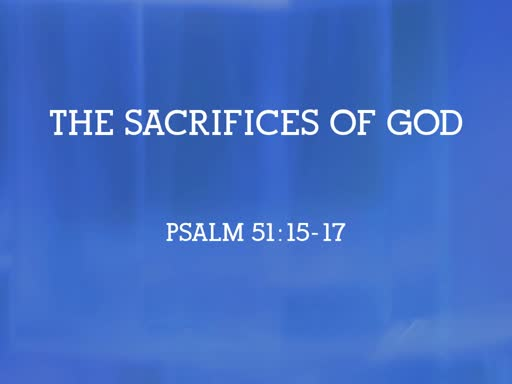 2019.07.07a The Sacrifices of God