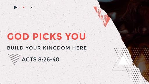Build Your Kingdom Here - God Picks You
