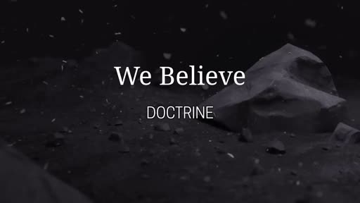 We Believe - Why Doctrine