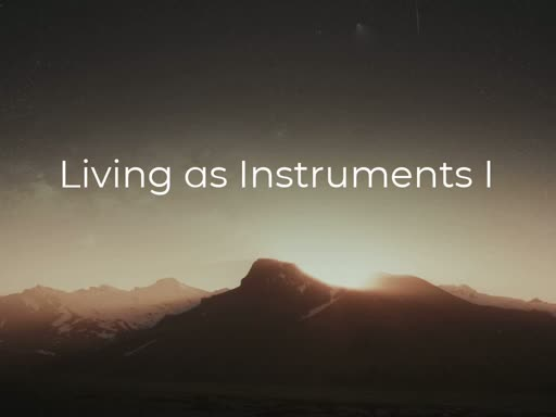 Living as Instruments I
