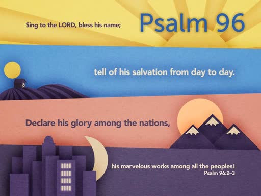 Sing to the LORD - Psalm 96