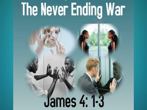 The Never Ending War - Part I