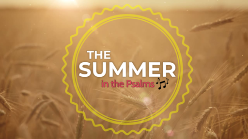 The Summer in the Psalms