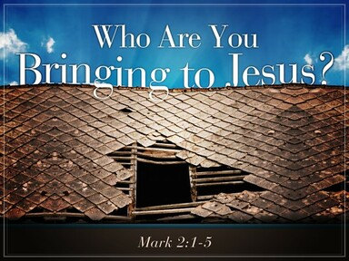 Who are you Bringing to Jesus