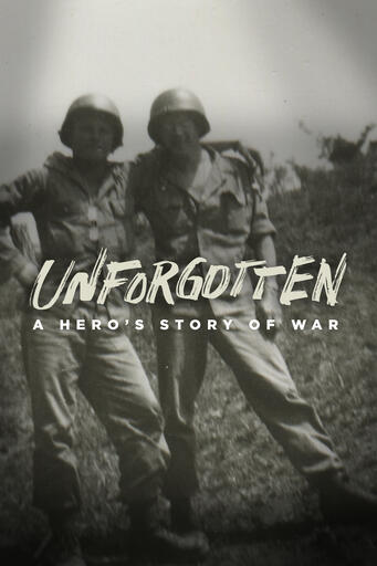 Unforgotten - A Hero's Story Of War