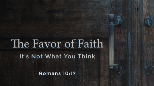 The Favor of Faith
