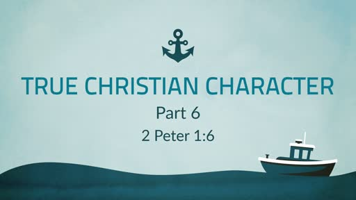 True Christian Character Part 6