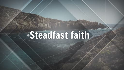 Steadfast faith