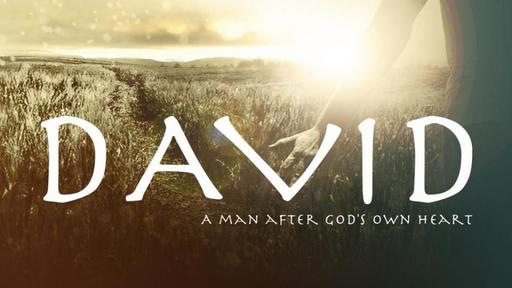 David a man after God's own heart part 2