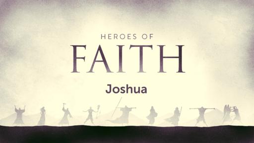 Heroes of the Faith: Joshua