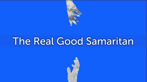 07/14/2019 - The Real Good Samaritan