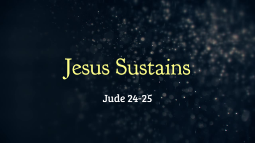 Jesus Sustains - 07.14.19 AM