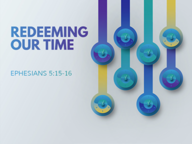 Redeeming Our Time
