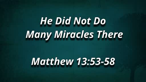 He Did Not Do Many Miracles There