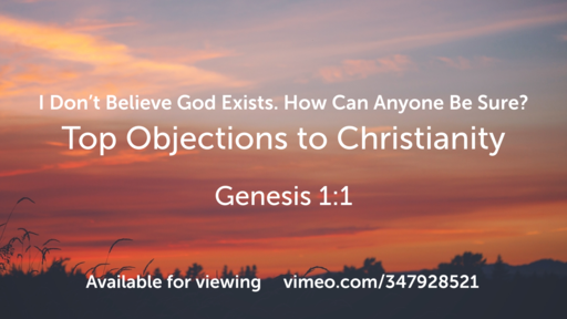 I Don't Believe God Exists. How Can Anyone Be Sure?