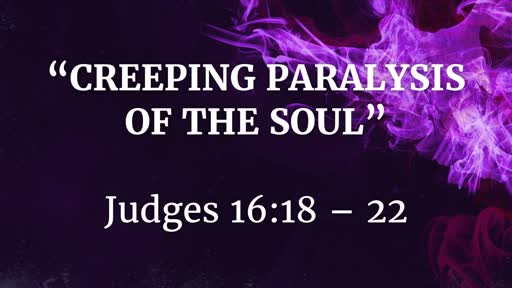 July 14 - Creeping Paralysis of the Soul