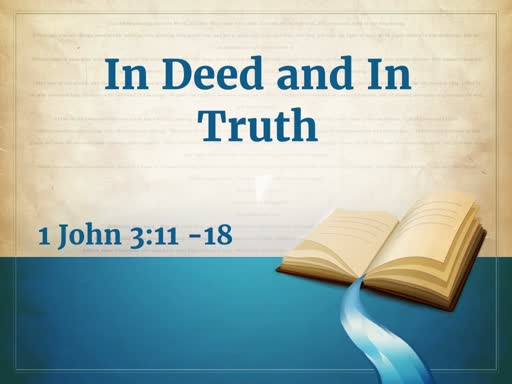 In Deed and In Truth