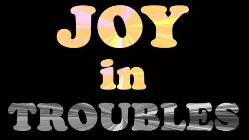Joy In Troubles