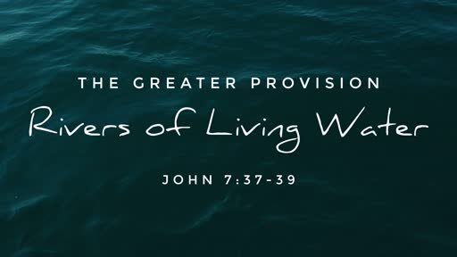 July 14, 2019 - Rivers of Living Water