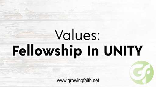 Our Values:  Fellowship In UNITY