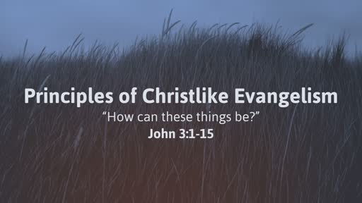 Principles of Christlike Evangelism