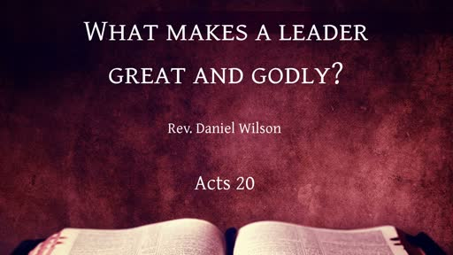 What makes a leader great and godly