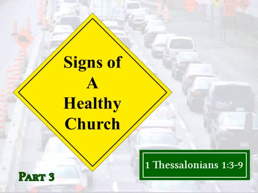 Signs of a Healthy Church  Pt 3