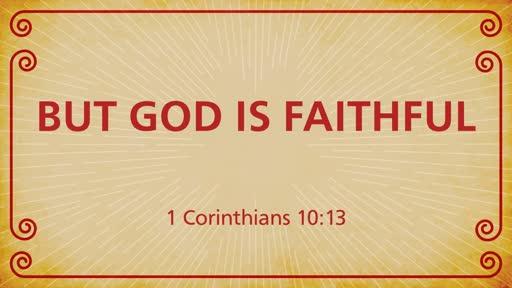 But God is Faithful