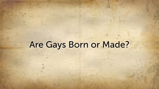 Difficult Questions #6 Are Gays Born that Way?