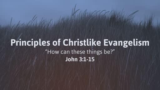 Principles of Christlike Evangelism