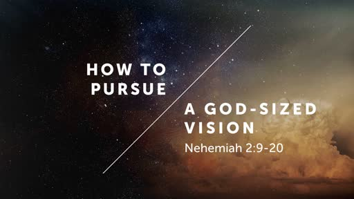 How to Pursue A God-Sized Vision