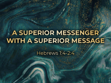 Jesus is Superior: A Journey Through The Book of Hebrews