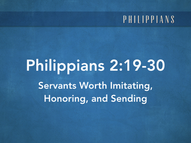 Servants Worth Imitating, Honoring, and Sending