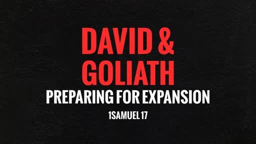 David & Goliath: Preparing for Expansion