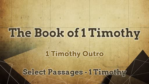 1 Timothy Outro - select passages