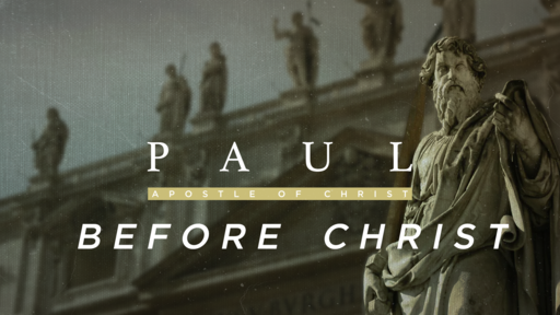 Paul: Before Christ
