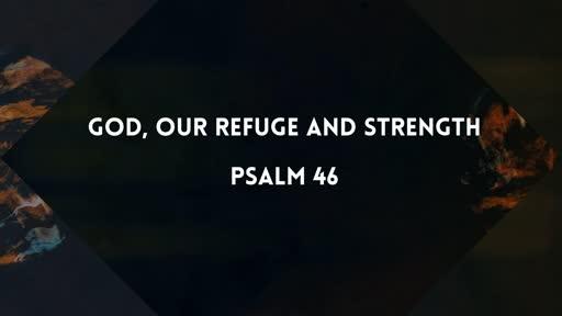 God, Our Refuge and Strength