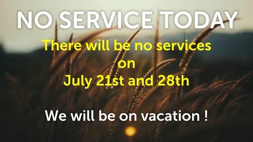 NO SERVICES July 21