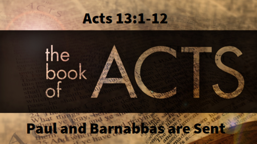 7/14/2019 - The Sending of Paul and Barnabas