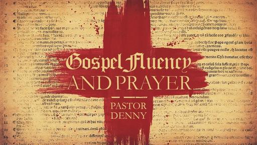 Gospel Fluency & Prayer Part 2