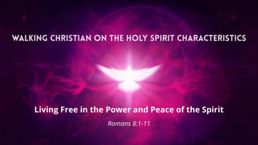 Walking Christian on the Holy Spirit CHARACTERISTICS