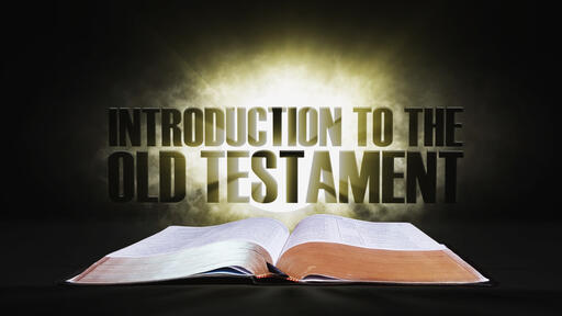 Introduction to the Old Testament | Spotlight on the Word: Old Testament