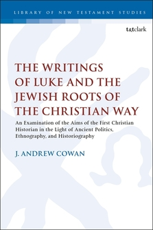 The Writings of Luke and the Jewish Roots of the Christian Way (The Library of New Testament Studies)