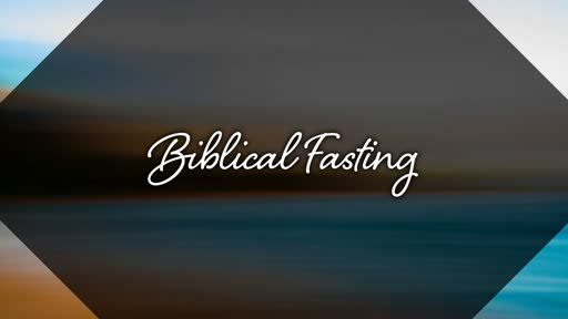 Biblical Fasting