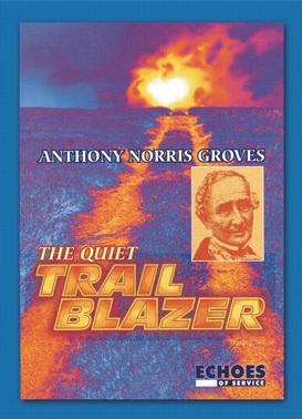 Anthony Norris Groves: Trailblazer